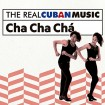 The Real Cuban Music: Cha Cha Chá (CD + DVD)