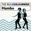 The Real Cuban Music: Mambo (CD + DVD)