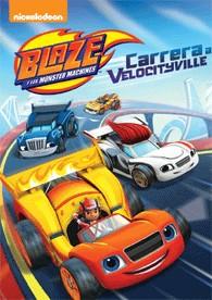 Blaze Y Los Monster Machines : Carrera A Velocityville