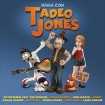 Tadeo Jones (CD)