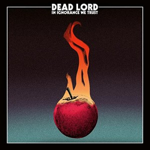 In Ignorance We Trust: Dead Lord CD