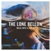 Walk Into a Storm (The Lone Bellow) CD