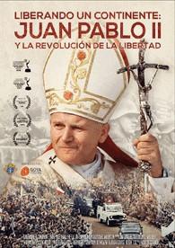 Liberando Un Contienente : Juan Pablo II Y La Revolución De La Libertad