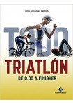 Todo triatlón de 0:00 a finisher (Deportes) Tapa blanda