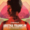 A Brand New Me (Aretha Franklin & The Royal Philharmonic)