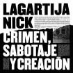 Crimen, Sabotaje Y Creación (Lagartija Nick) CD