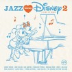 Jazz Loves Disney 2 (A Kind Of Magic) CD