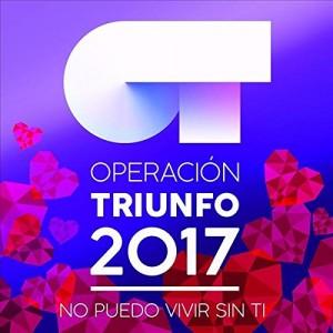 No Puedo Vivir Sin Ti (Operación Triunfo 2017) CD