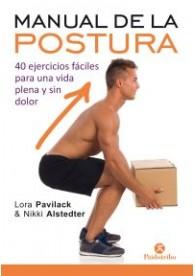 Manual de la postura (40 ejercicios fáciles para una vida plena y sin dolor) (Bicolor) Tapa blanda