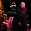 35 anys Miquel Pujadó (Miquel Pujadó) CD(2)